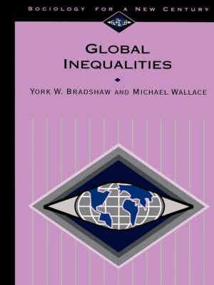 Global Inequalities by York W. Bradshaw, Michael Wallace