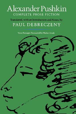 Alexander Pushkin Complete Prose Fiction by Paul Debreczeny