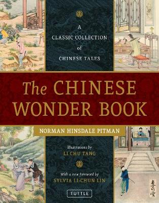 The Chinese Wonder Book A Classic Collection of Chinese Tales by Norman Hinsdale Pitman, Sylvia Li-chun Lin