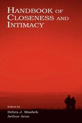Handbook of Closeness and Intimacy by Debra J. Mashek