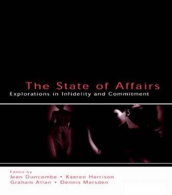 State of Affairs Explorations in Infidelity and Commitment by Jean Duncombe