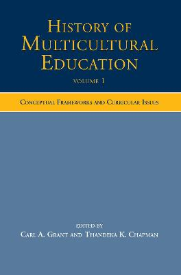 History of Multicultural Education Conceptual Frameworks and Curricular Issues Conceptual Frameworks and Curricular Issues by Carl A. Grant