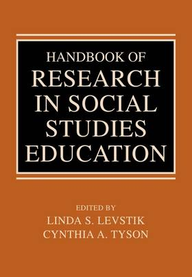 Handbook of Research in Social Studies Education by Linda S. Levstik