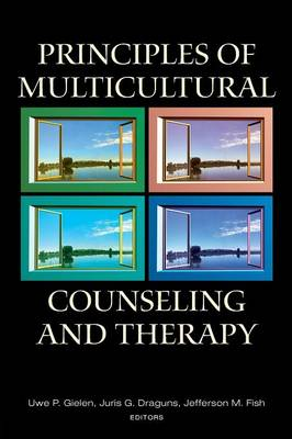 Principles of Multicultural Counseling and Therapy by Uwe P. Gielen