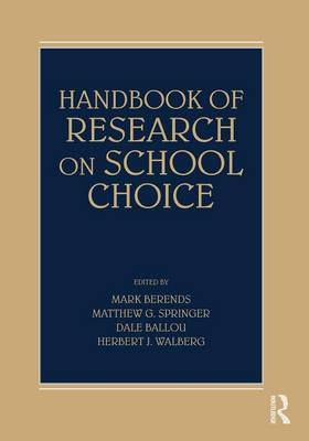 Handbook of Research on School Choice by Mark Berends