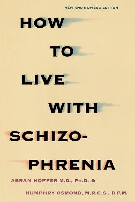 How to Live with Schizophrenia by Abram Hoffer