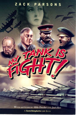 My Tank Is Fight! by Zack Parsons
