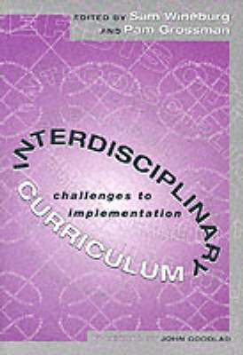 Interdisciplinary Curriculum Challenges to Implementation by John Goodlad