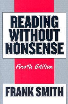 Reading without Nonsense by Frank Smith