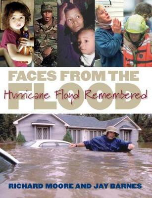 Faces from the Flood Hurricane Floyd Remembered by Jay Barnes