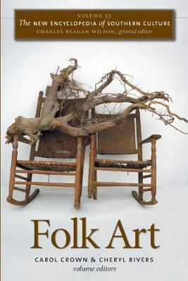 The The New Encyclopedia of Southern Culture The New Encyclopedia of Southern Culture Folk Art by Charles Reagan Wilson