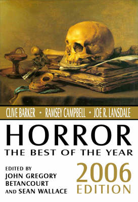 Horror: The Best of the Year, 2006 Edition by Sean Wallace
