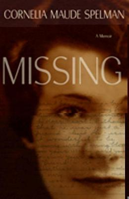 Missing A Memoir by Cornelia Spelman
