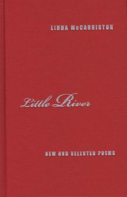 Little River New and Selected Poems by Linda McCarriston