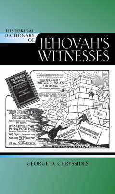 Historical Dictionary of Jehovah's Witnesses by George D. Chryssides
