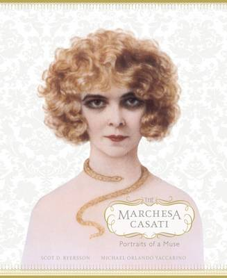Marchesa Casati: Portraits of a Muse by Scot D. Ryersson, Michael Orlando Yaccarino, Diane von Furstenberg, Judith Thurman
