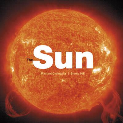 Sun by Steele Hill, Michael J. Carlowicz