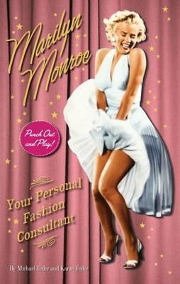 Marilyn Monroe: Your Personal Fashion by Karan Feder, Michael Feder