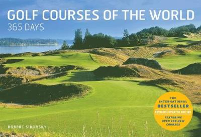 Golf Courses of the World 365 Days (Revised and Updated) by Robert Sidorsky