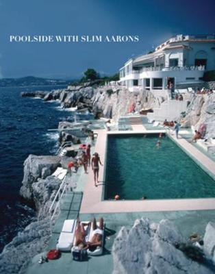 Poolside with Slim Aarons by Slim Aarons