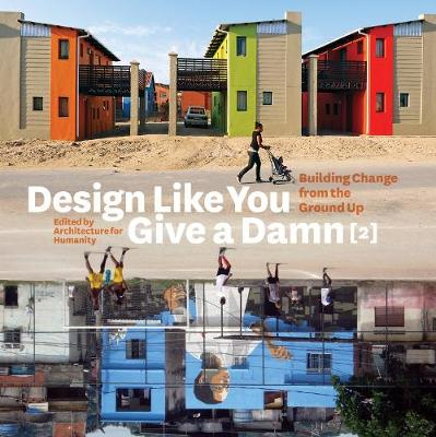 Design Like You Give a Damn 2 by Architecture for Humanity