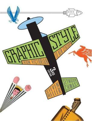 Graphic Style: From Victorian to the New Century by Steven Heller, Seymour Chwast