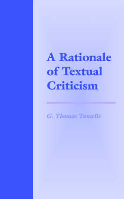 A Rationale of Textual Criticism by G.Thomas Tanselle