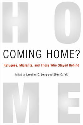 Coming Home? Refugees, Migrants, and Those Who Stayed Behind by Lynellyn D. Long