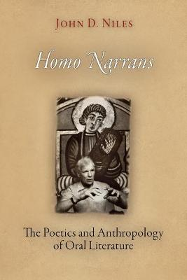 Homo Narrans The Poetics and Anthropology of Oral Literature by John D. Niles
