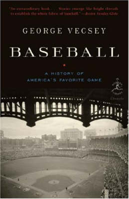 Baseball A History of America's Favourite Game by George Vecsey