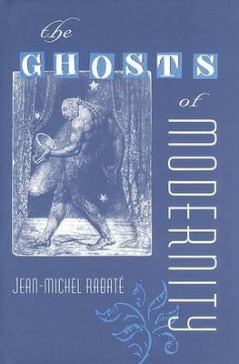 The Ghosts of Modernity by Jean-Michel Rabate, Professor Stanley E. Gontarski