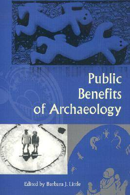 Public Benefits of Archaeology by Roger G. Kennedy