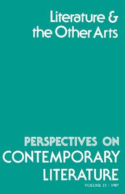 Perspectives on Contemporary Literature Literature and the Other Arts by David Hershberg