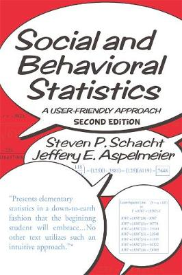 Social and Behavioral Statistics A User-Friendly Approach by Steven P. Schacht