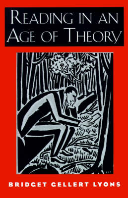 Reading in an Age of Theory by Bridget Gellert Lyons