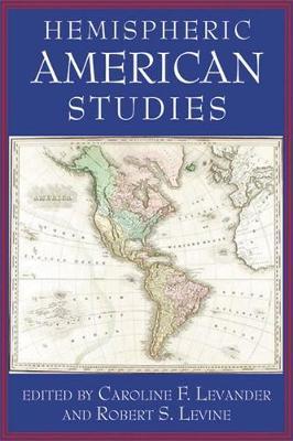 Hemispheric American Studies by Rachel Adams, Jesse Aleman