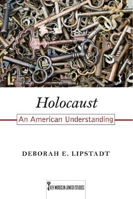 Holocaust An American Understanding by Deborah E. Lipstadt
