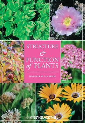 Structure and Function of Plants by Jennifer W. MacAdam