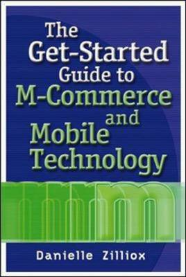 The Get-Started Guide to M-Commerce and Mobile Technology by Danielle Zilliox