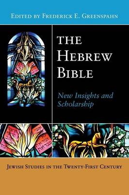 The Hebrew Bible New Insights and Scholarship by Frederick E. Greenspahn