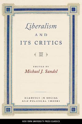 Liberalism and Its Critics by Michael J. Sandel