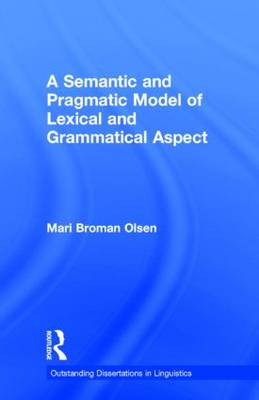 A Semantic and Pragmatic Model of Lexical and Grammatical Aspect by Mari B. Olsen