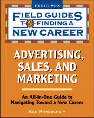 Advertising, Sales, and Marketing by Ken Mondschein