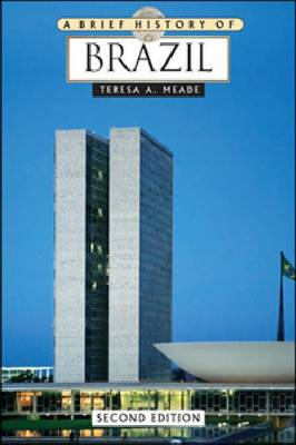 A Brief History of Brazil by Teresa A. Meade
