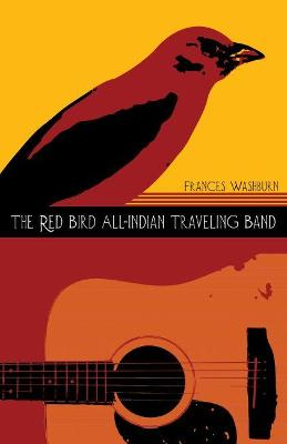 The Red Bird All-Indian Traveling Band by Frances Washburn