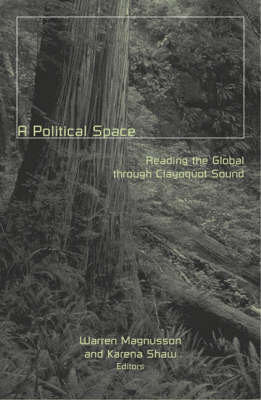 A Political Space Reading the Global Through Clayoquot Sound by Shaw