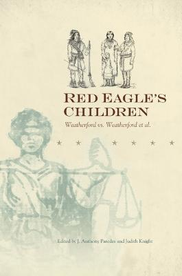 Red Eagle's Children Weatherford vs. Weatherford et al by J.Anthony Paredes
