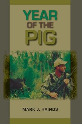 Year of the Pig by Mark J. Hainds, Steven Ditchkoff