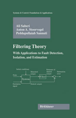 Filtering Theory With Applications to Fault Detection, Isolation, and Estimation by Ali Saberi, Anton A. Stoorvogel, Peddapullaiah Sannuti