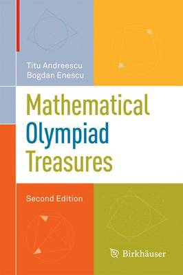 Mathematical Olympiad Treasures by Titu Andreescu, Bogdan Enescu